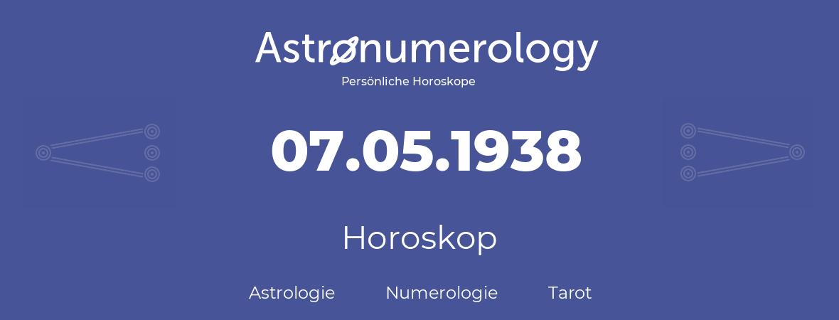 Horoskop für Geburtstag (geborener Tag): 07.05.1938 (der 07. Mai 1938)