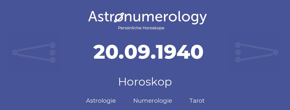 Horoskop für Geburtstag (geborener Tag): 20.09.1940 (der 20. September 1940)