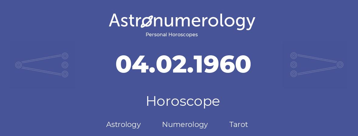 Horoscope for birthday (born day): 04.02.1960 (February 4, 1960)