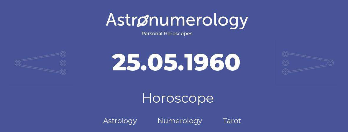 Horoscope for birthday (born day): 25.05.1960 (May 25, 1960)