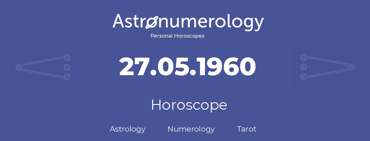 Horoscope for birthday (born day): 27.05.1960 (May 27, 1960)