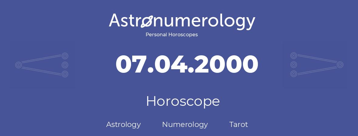 Horoscope for birthday (born day): 07.04.2000 (April 7, 2000)