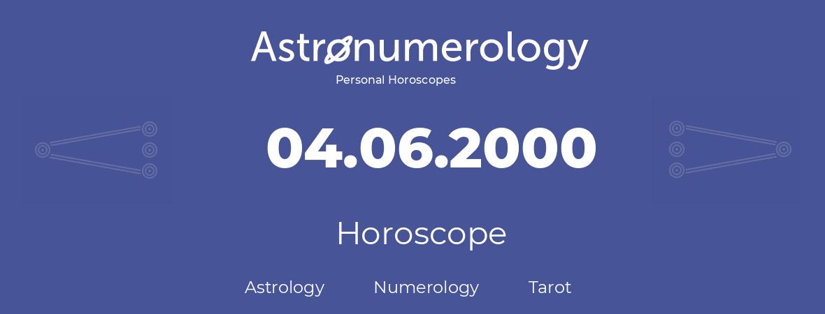Horoscope for birthday (born day): 04.06.2000 (June 4, 2000)