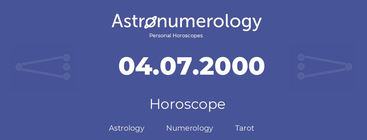 Horoscope for birthday (born day): 04.07.2000 (July 4, 2000)