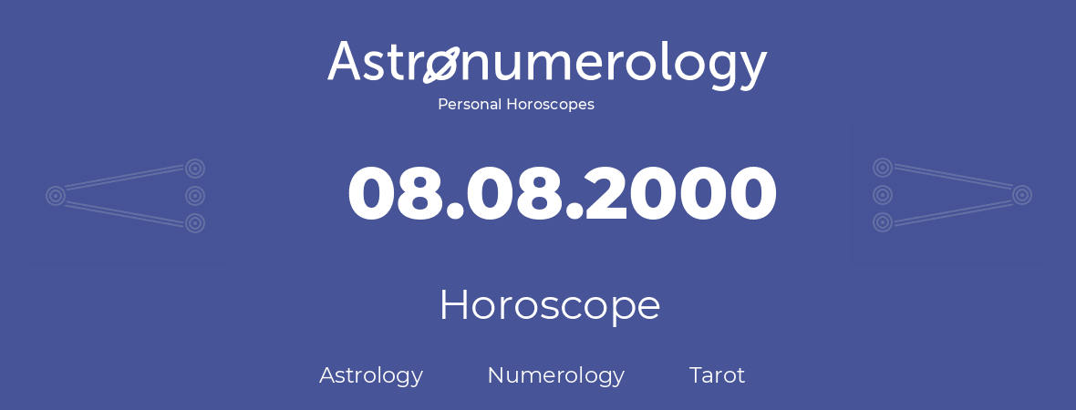 Horoscope for birthday (born day): 08.08.2000 (August 08, 2000)
