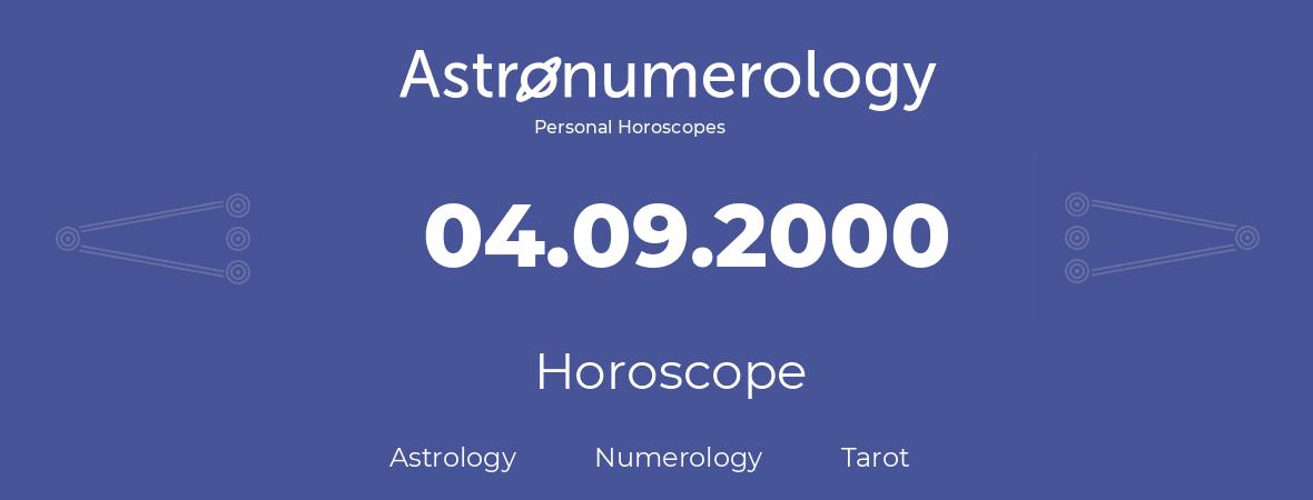 Horoscope for birthday (born day): 04.09.2000 (September 04, 2000)