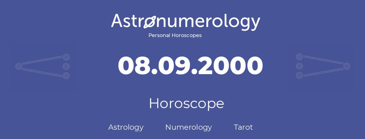 Horoscope for birthday (born day): 08.09.2000 (September 8, 2000)