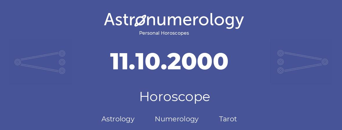 Horoscope for birthday (born day): 11.10.2000 (Oct 11, 2000)