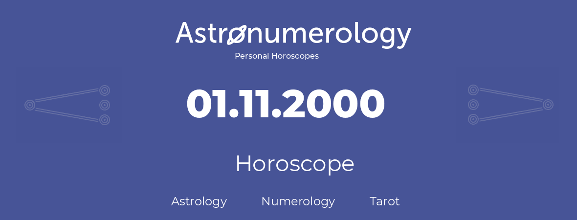 Horoscope for birthday (born day): 01.11.2000 (November 1, 2000)