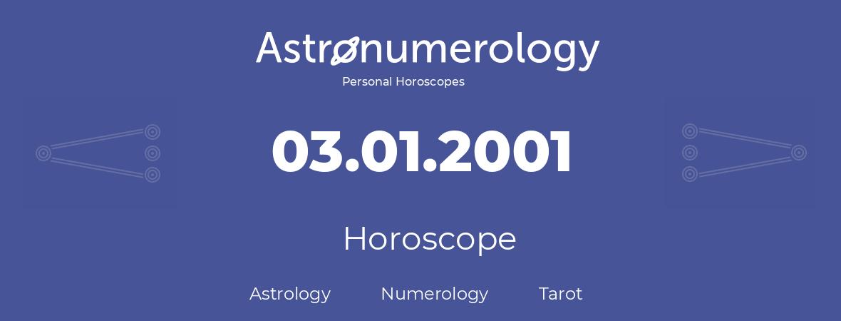 Horoscope for birthday (born day): 03.01.2001 (January 3, 2001)