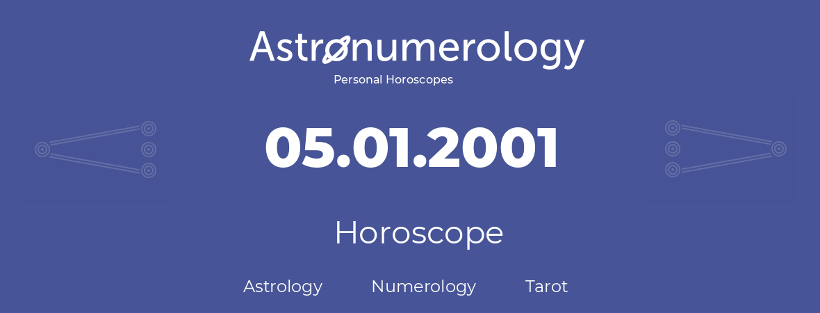 Horoscope for birthday (born day): 05.01.2001 (January 5, 2001)