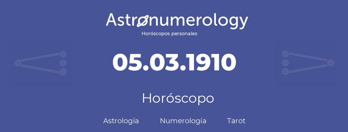 Fecha de nacimiento 05.03.1910 (5 de Marzo de 1910). Horóscopo.