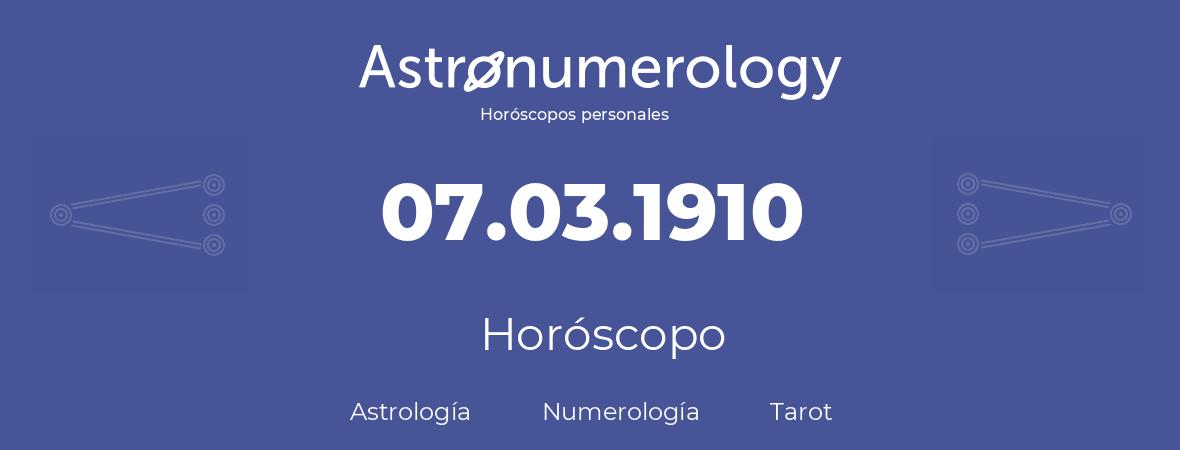 Fecha de nacimiento 07.03.1910 (7 de Marzo de 1910). Horóscopo.
