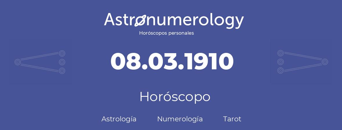 Fecha de nacimiento 08.03.1910 (8 de Marzo de 1910). Horóscopo.
