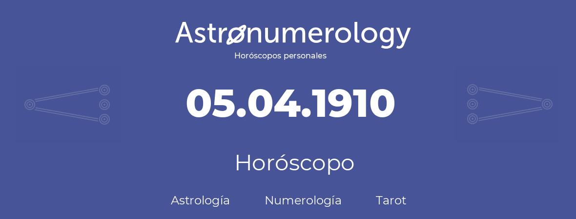 Fecha de nacimiento 05.04.1910 (5 de Abril de 1910). Horóscopo.