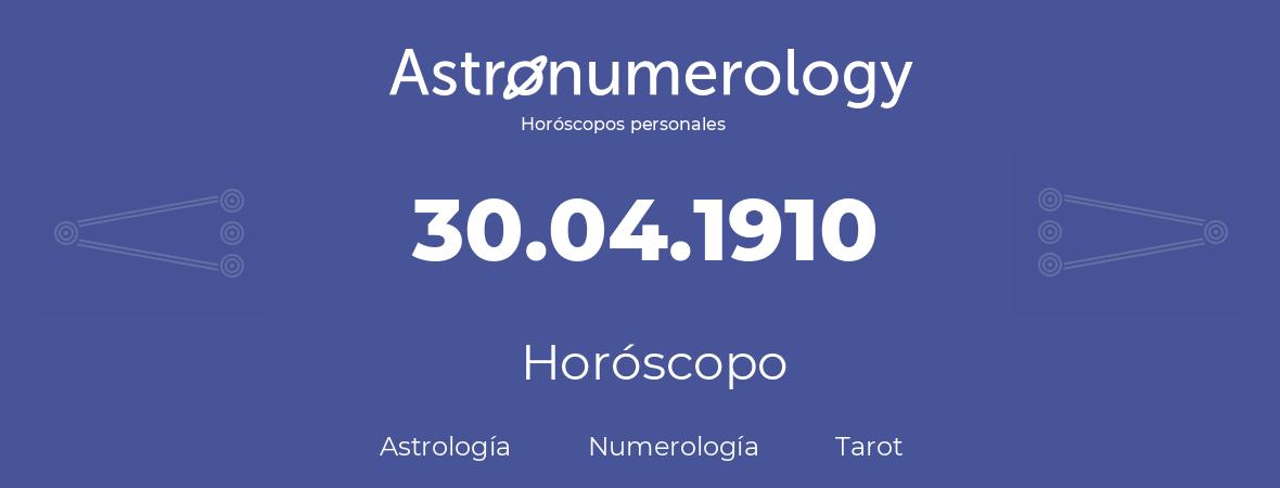 Fecha de nacimiento 30.04.1910 (30 de Abril de 1910). Horóscopo.