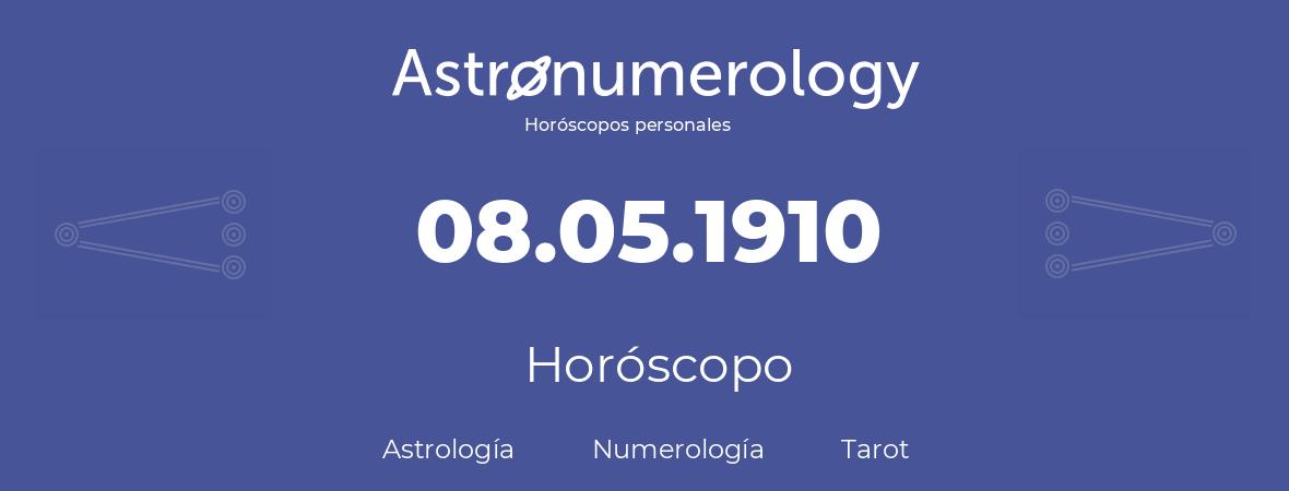 Fecha de nacimiento 08.05.1910 (8 de Mayo de 1910). Horóscopo.