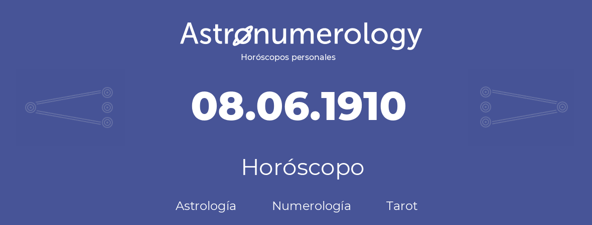 Fecha de nacimiento 08.06.1910 (8 de Junio de 1910). Horóscopo.