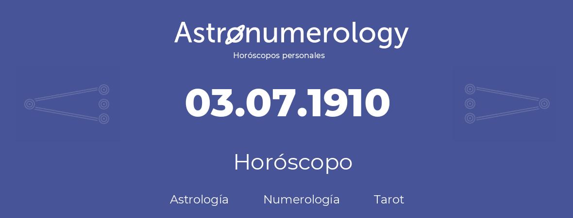 Fecha de nacimiento 03.07.1910 (3 de Julio de 1910). Horóscopo.