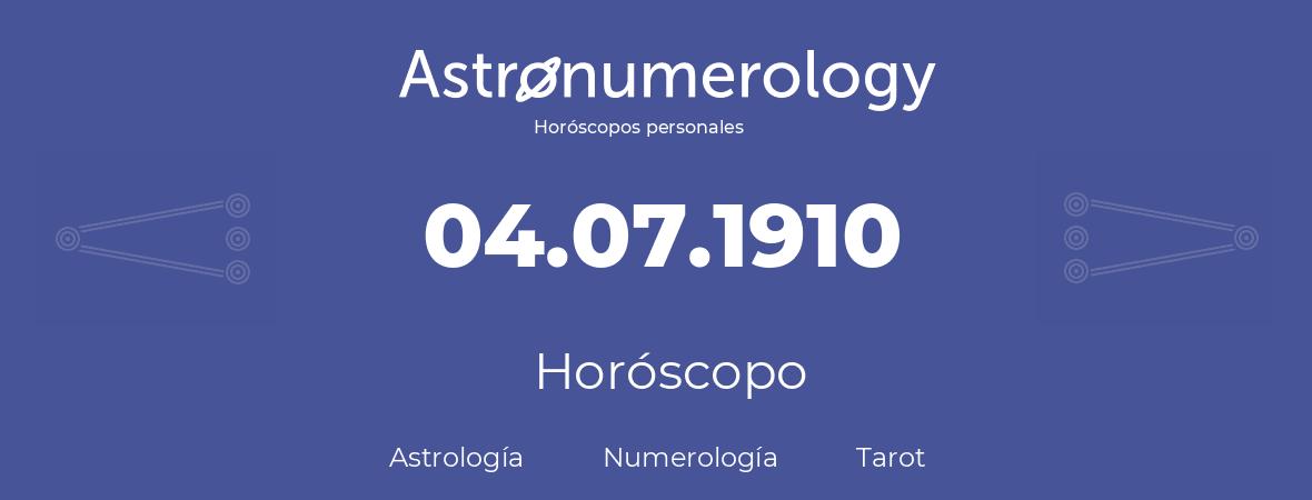 Fecha de nacimiento 04.07.1910 (4 de Julio de 1910). Horóscopo.