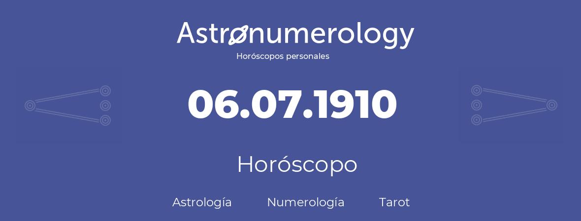 Fecha de nacimiento 06.07.1910 (6 de Julio de 1910). Horóscopo.