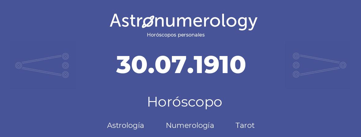 Fecha de nacimiento 30.07.1910 (30 de Julio de 1910). Horóscopo.