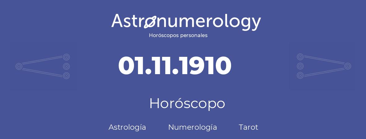 Fecha de nacimiento 01.11.1910 (1 de Noviembre de 1910). Horóscopo.