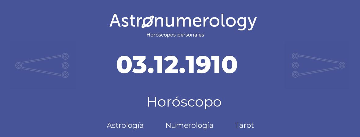 Fecha de nacimiento 03.12.1910 (3 de Diciembre de 1910). Horóscopo.