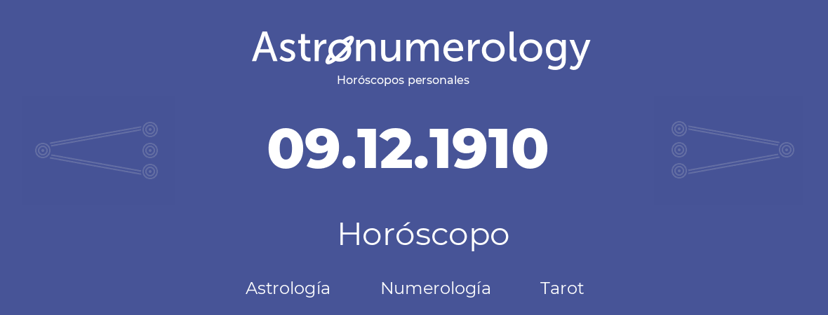 Fecha de nacimiento 09.12.1910 (9 de Diciembre de 1910). Horóscopo.