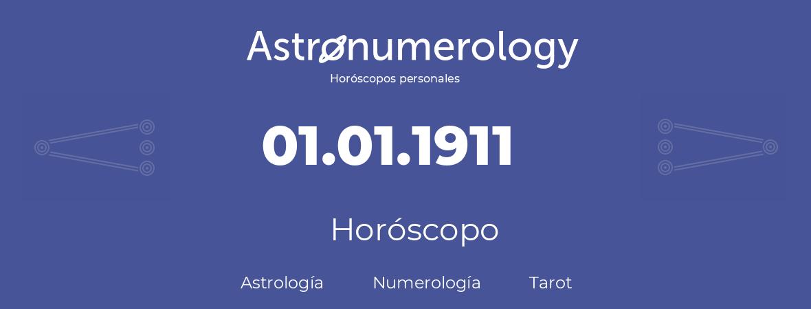 Fecha de nacimiento 01.01.1911 (1 de Enero de 1911). Horóscopo.