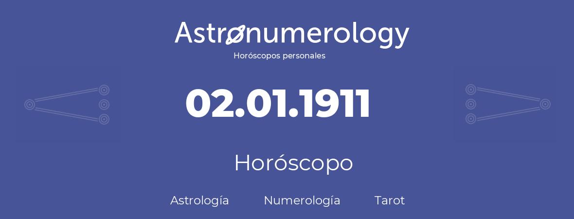 Fecha de nacimiento 02.01.1911 (2 de Enero de 1911). Horóscopo.