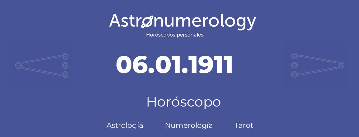 Fecha de nacimiento 06.01.1911 (6 de Enero de 1911). Horóscopo.