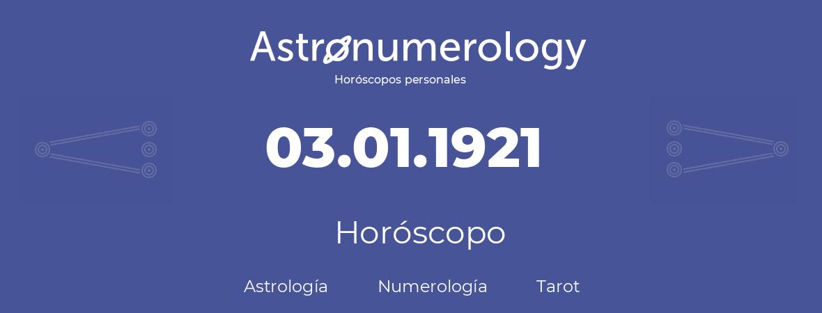 Fecha de nacimiento 03.01.1921 (03 de Enero de 1921). Horóscopo.