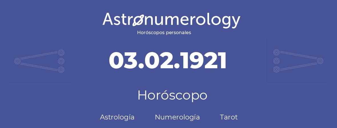 Fecha de nacimiento 03.02.1921 (3 de Febrero de 1921). Horóscopo.