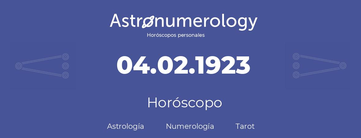 Fecha de nacimiento 04.02.1923 (04 de Febrero de 1923). Horóscopo.
