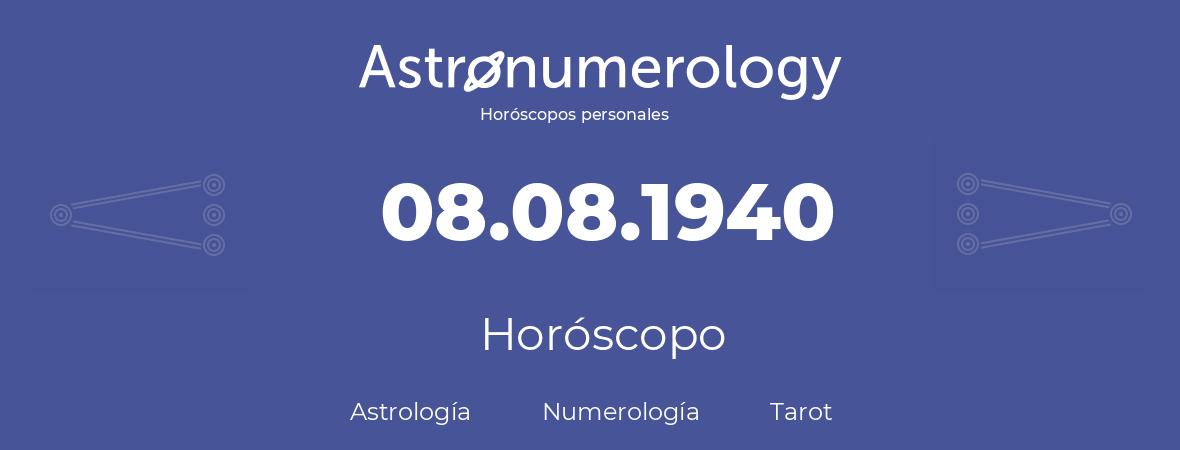 Fecha de nacimiento 08.08.1940 (8 de Agosto de 1940). Horóscopo.